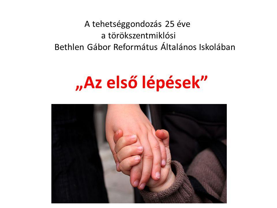 """A tehetséggondozás 25 éve a törökszentmiklósi Bethlen Gábor Református Általános Iskolában """"Az első lépések"""""""