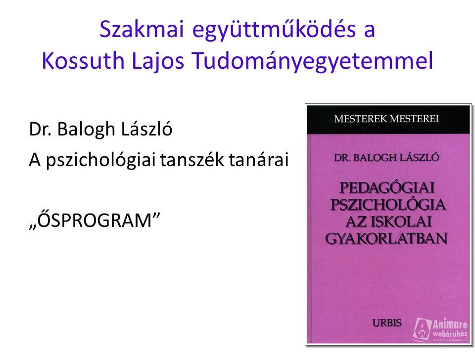Szakmai együttműködés a Kossuth Lajos Tudományegyetemmel Dr.