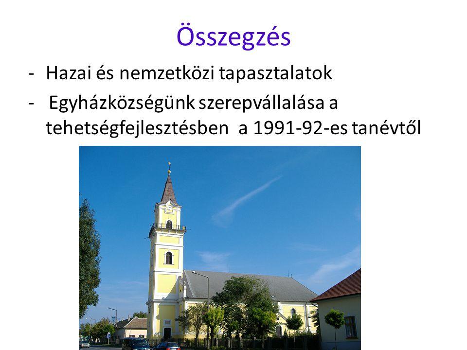 Összegzés -Hazai és nemzetközi tapasztalatok - Egyházközségünk szerepvállalása a tehetségfejlesztésben a 1991-92-es tanévtől