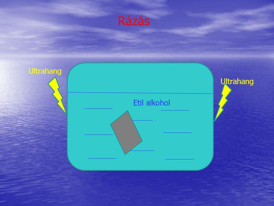 Rázás Ultrahang Etil alkohol
