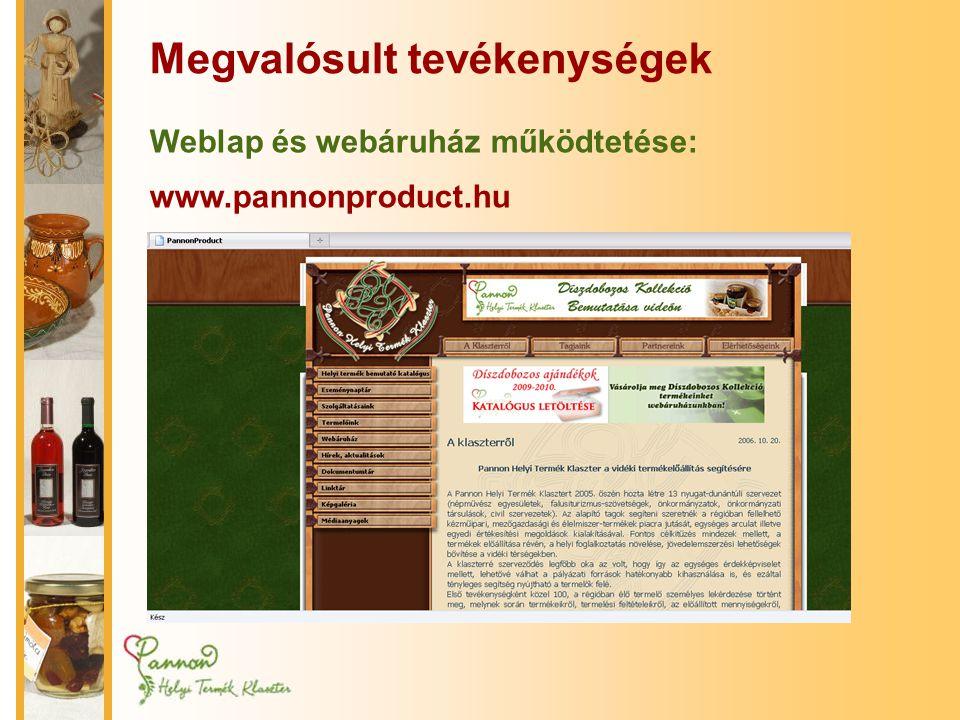 Megvalósult tevékenységek Weblap és webáruház működtetése: www.pannonproduct.hu