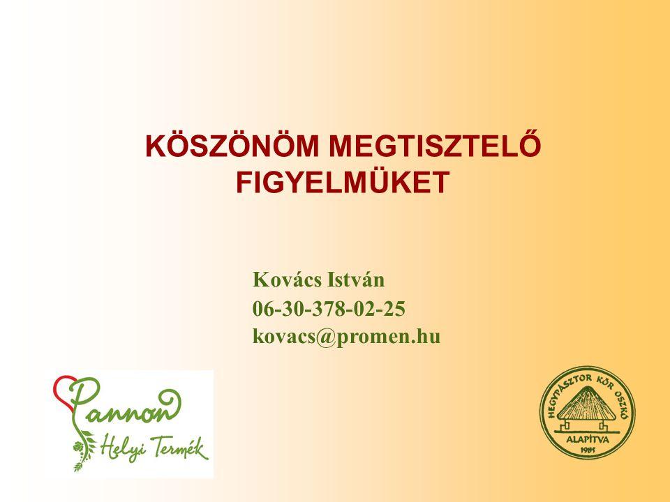 Kovács István 06-30-378-02-25 kovacs@promen.hu KÖSZÖNÖM MEGTISZTELŐ FIGYELMÜKET