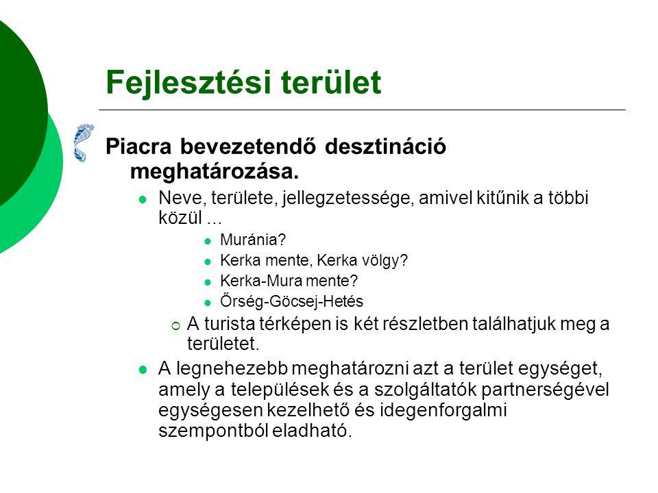 Fejlesztési terület Piacra bevezetendő desztináció meghatározása.