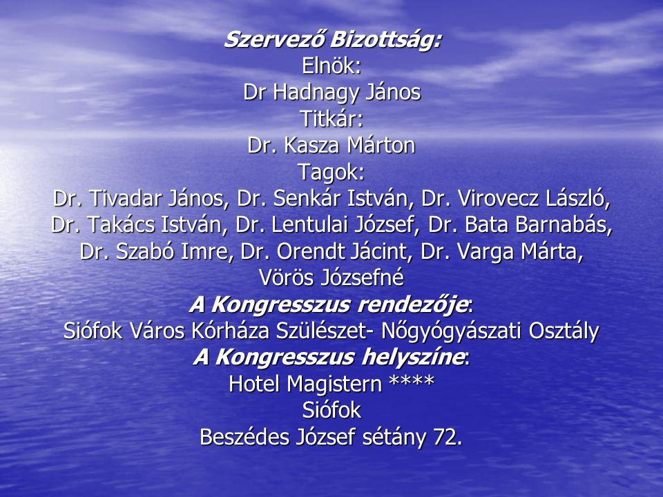 Szervező Bizottság: Elnök: Dr Hadnagy János Titkár: Dr. Kasza Márton Tagok: Dr. Tivadar János, Dr. Senkár István, Dr. Virovecz László, Dr. Takács Istv