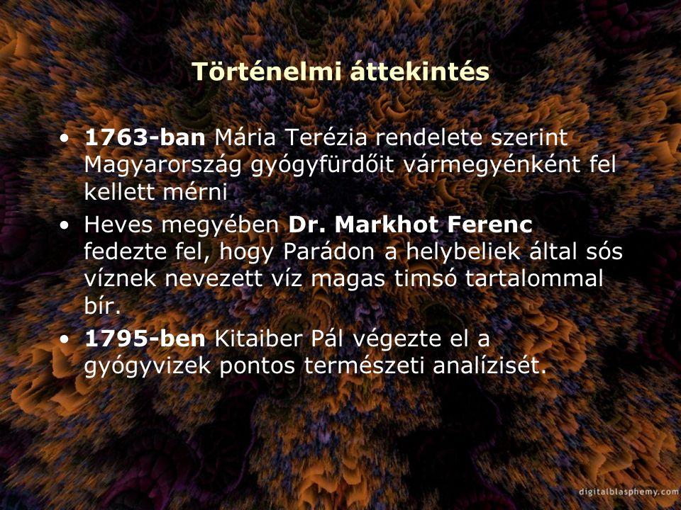 Történelmi áttekintés 1763-ban Mária Terézia rendelete szerint Magyarország gyógyfürdőit vármegyénként fel kellett mérni Heves megyében Dr. Markhot Fe