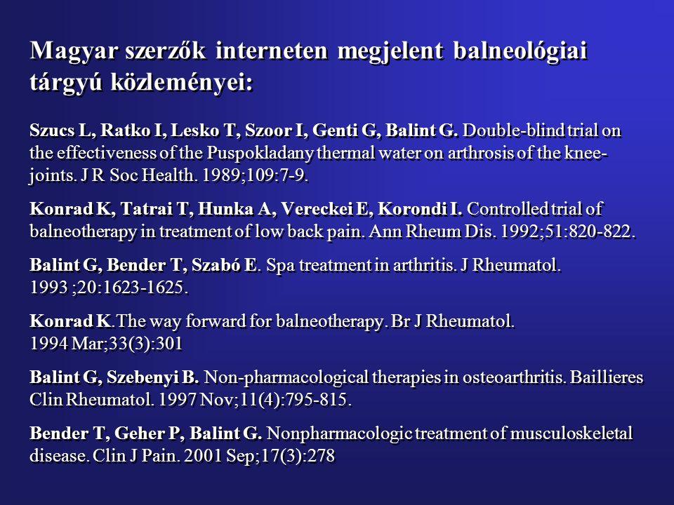 Magyar szerzők interneten megjelent balneológiai tárgyú közleményei: Szucs L, Ratko I, Lesko T, Szoor I, Genti G, Balint G.