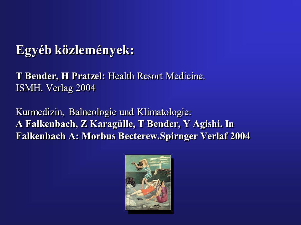 Egyéb közlemények: T Bender, H Pratzel: Health Resort Medicine.