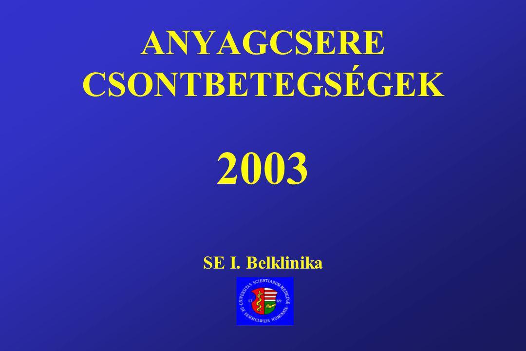 ANYAGCSERE CSONTBETEGSÉGEK 2003 SE I. Belklinika