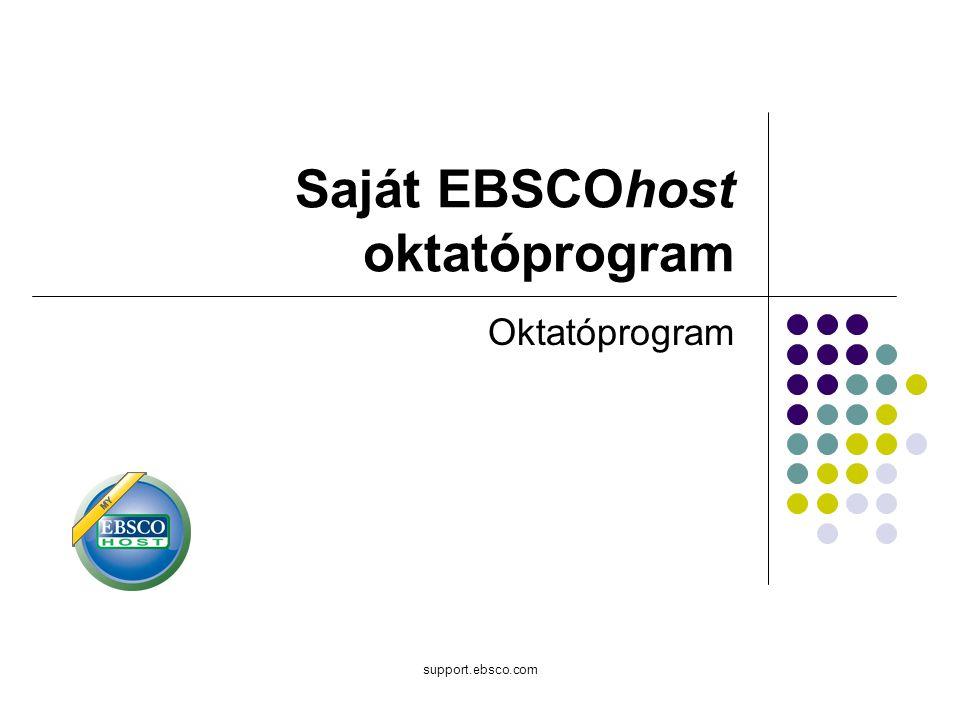 support.ebsco.com Saját EBSCOhost oktatóprogram Oktatóprogram