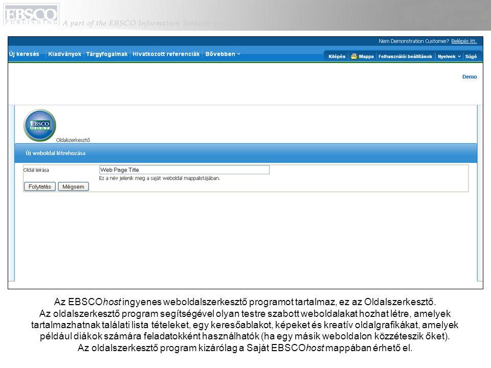 Az EBSCOhost ingyenes weboldalszerkesztő programot tartalmaz, ez az Oldalszerkesztő.
