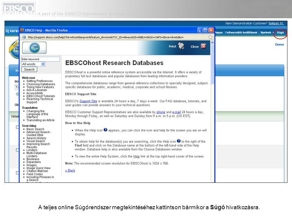 A teljes online Súgórendszer megtekintéséhez kattintson bármikor a Súgó hivatkozásra.