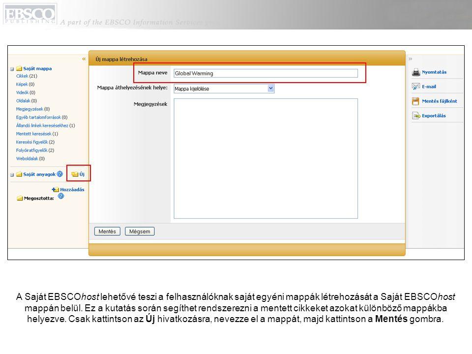 A Saját EBSCOhost lehetővé teszi a felhasználóknak saját egyéni mappák létrehozását a Saját EBSCOhost mappán belül.