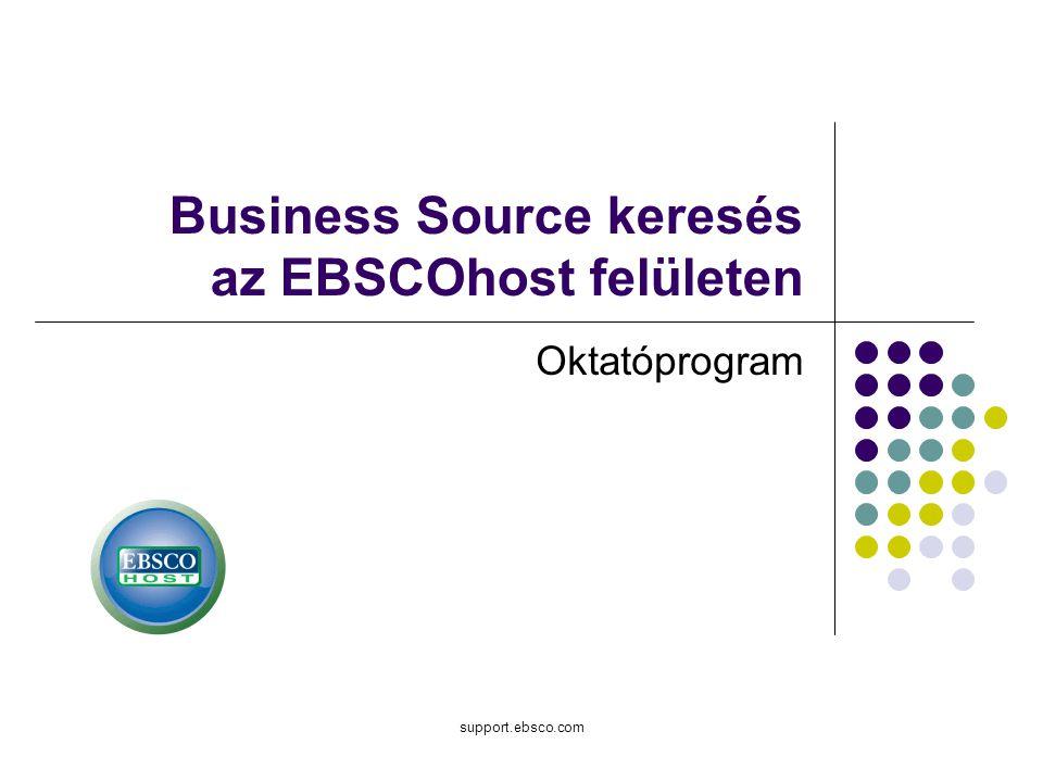 Üdvözöljük a Business Source keresés oktatóprogramban, amely az EBSCOhost felület számos funkciójának áttekintését célozza.