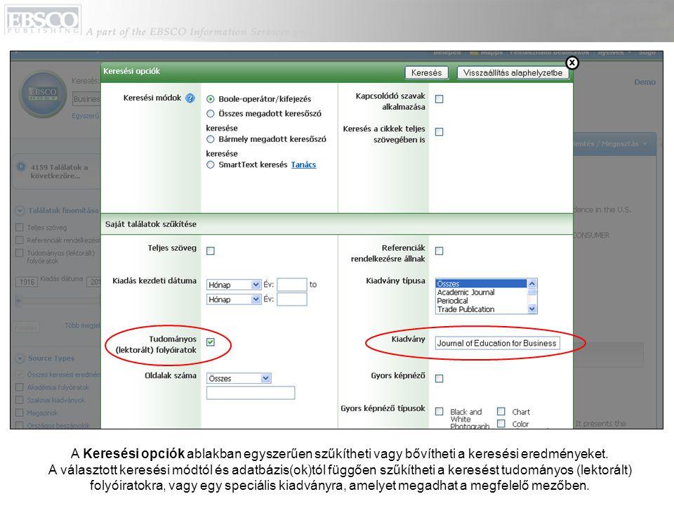 A Keresési opciók ablakban egyszerűen szűkítheti vagy bővítheti a keresési eredményeket. A választott keresési módtól és adatbázis(ok)tól függően szűk