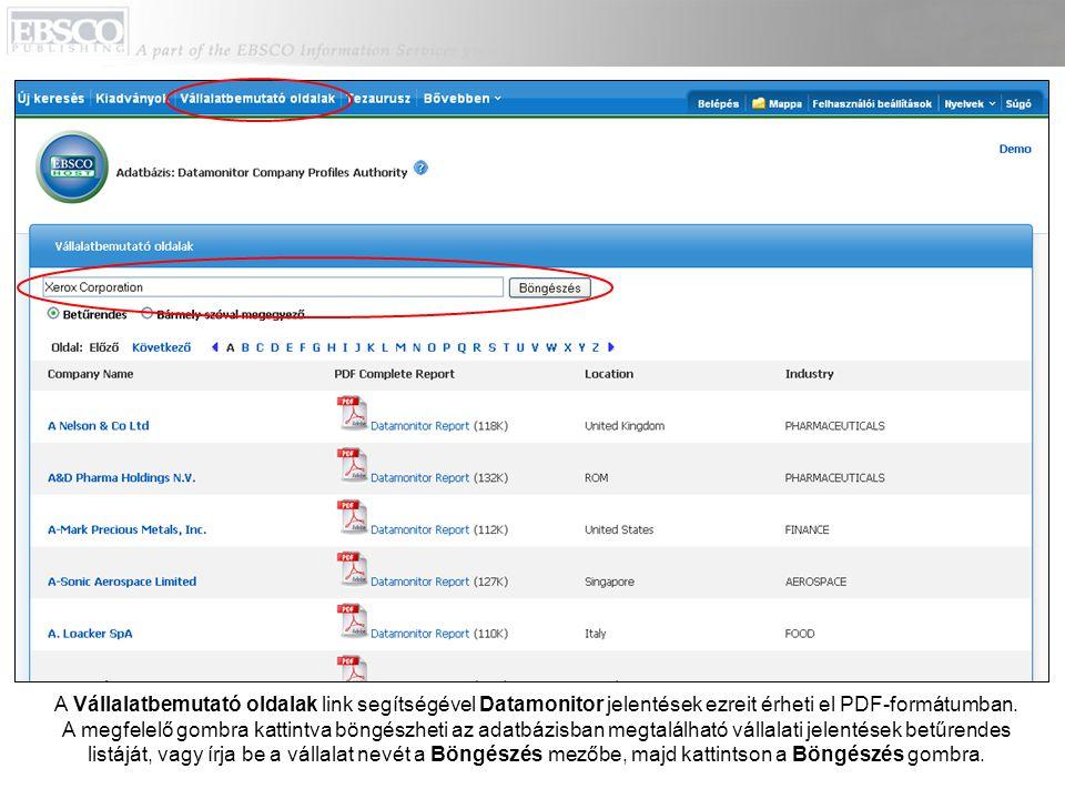 A Vállalatbemutató oldalak link segítségével Datamonitor jelentések ezreit érheti el PDF-formátumban. A megfelelő gombra kattintva böngészheti az adat