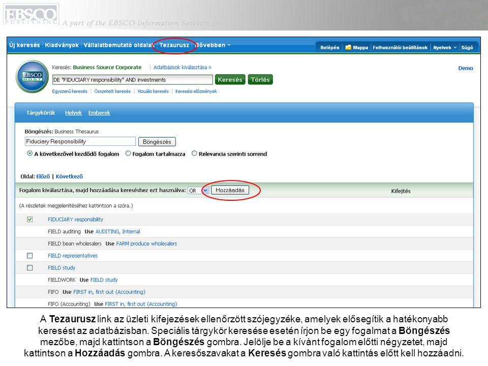 A Tezaurusz link az üzleti kifejezések ellenőrzött szójegyzéke, amelyek elősegítik a hatékonyabb keresést az adatbázisban. Speciális tárgykör keresése
