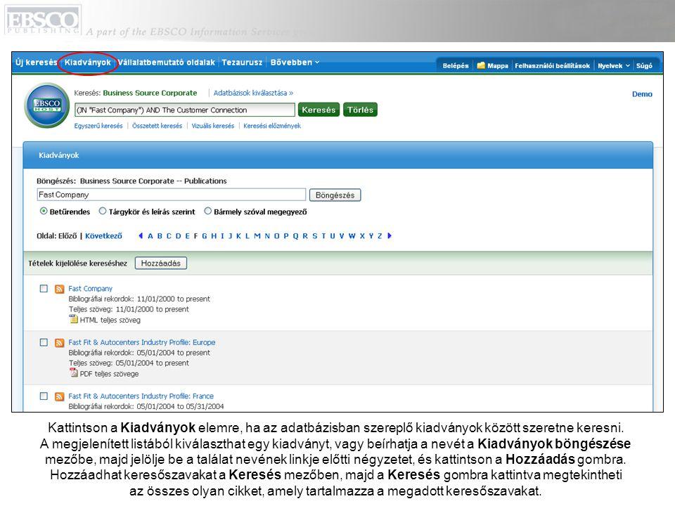 Kattintson a Kiadványok elemre, ha az adatbázisban szereplő kiadványok között szeretne keresni. A megjelenített listából kiválaszthat egy kiadványt, v