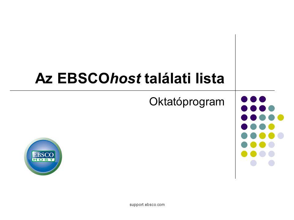 support.ebsco.com Az EBSCOhost találati lista Oktatóprogram