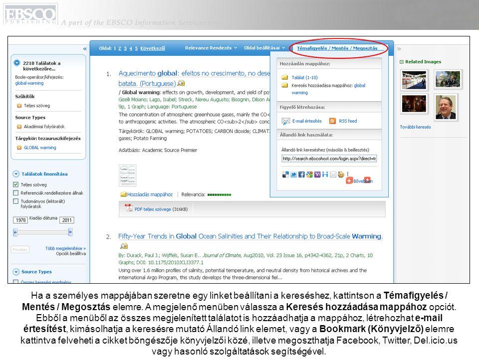 Ha a személyes mappájában szeretne egy linket beállítani a kereséshez, kattintson a Témafigyelés / Mentés / Megosztás elemre. A megjelenő menüben vála