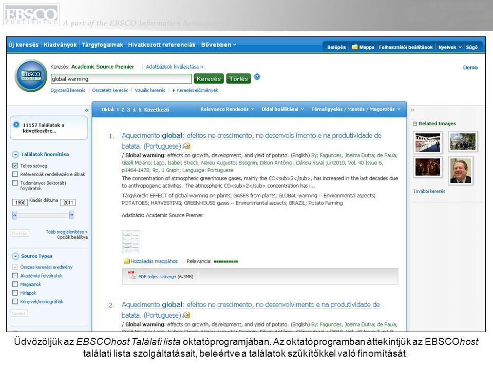 Üdvözöljük az EBSCOhost Találati lista oktatóprogramjában. Az oktatóprogramban áttekintjük az EBSCOhost találati lista szolgáltatásait, beleértve a ta