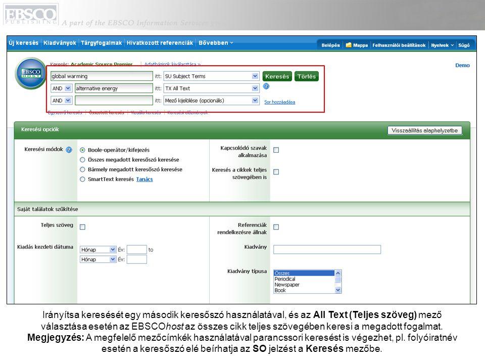 Irányítsa keresését egy második keresőszó használatával, és az All Text (Teljes szöveg) mező választása esetén az EBSCOhost az összes cikk teljes szövegében keresi a megadott fogalmat.
