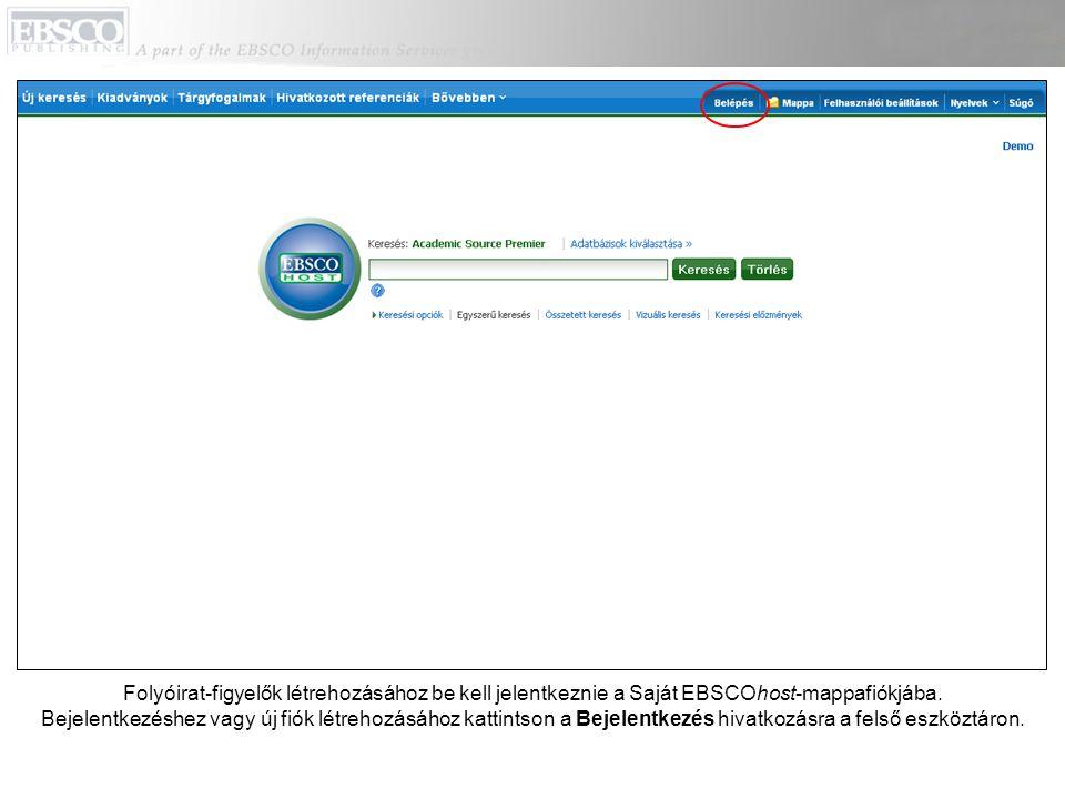Folyóirat-figyelők létrehozásához be kell jelentkeznie a Saját EBSCOhost-mappafiókjába.