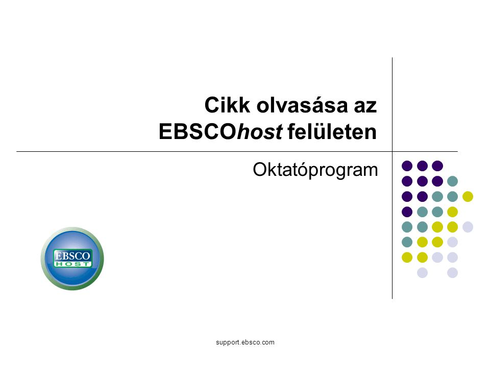 Üdvözöljük az EBSCO Cikk olvasása oktatóprogramjában.