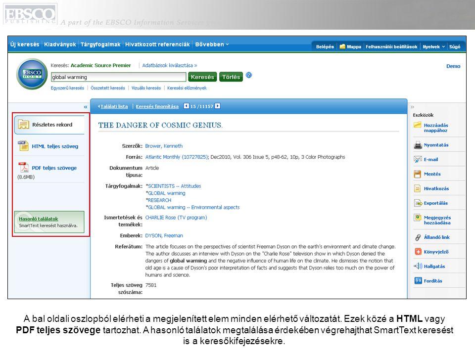 A jobb oldali oszlopban lévő eszközökkel kinyomtathatja, elküldheti e-mailben, elmentheti, hivatkozássá alakíthatja vagy exportálhatja a cikket, valamint hozzáadhatja mappájához.