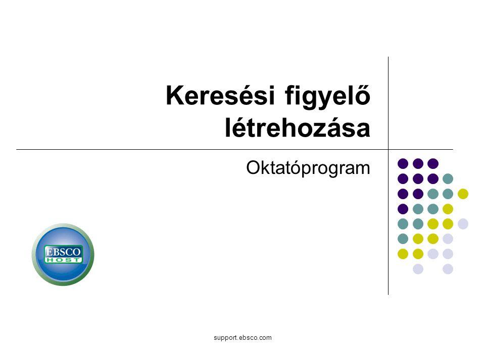 support.ebsco.com Keresési figyelő létrehozása Oktatóprogram