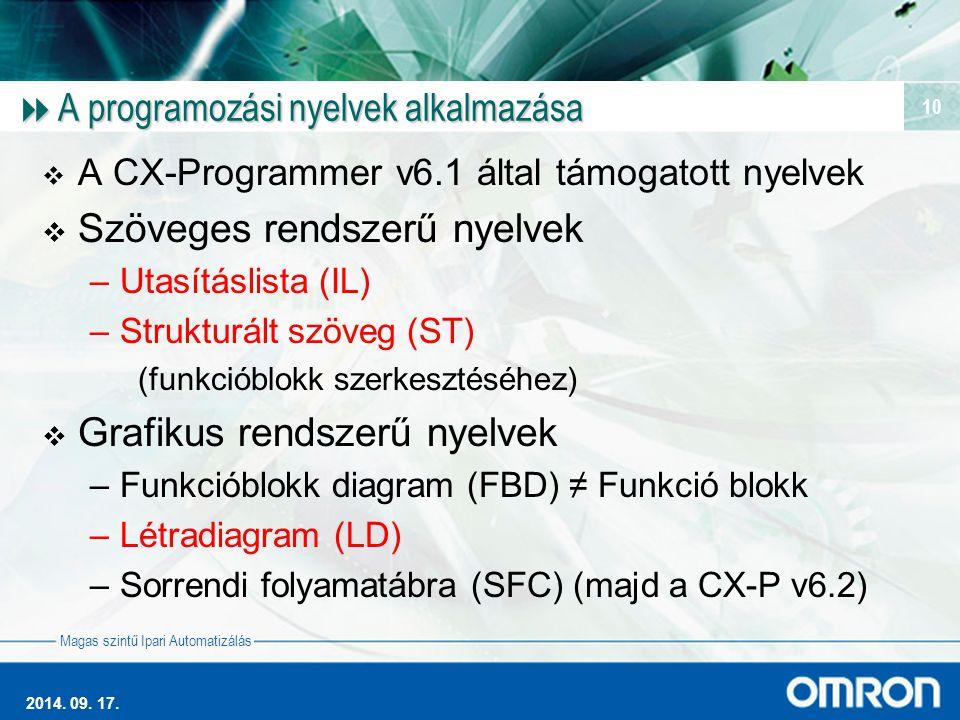 Magas szintű Ipari Automatizálás 2014. 09. 17. 10  A programozási nyelvek alkalmazása  A CX-Programmer v6.1 által támogatott nyelvek  Szöveges rend