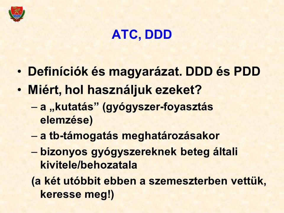 ATC, DDD Definíciók és magyarázat. DDD és PDD Miért, hol használjuk ezeket.