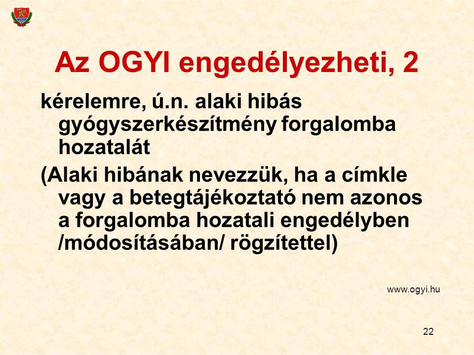 22 Az OGYI engedélyezheti, 2 kérelemre, ú.n.