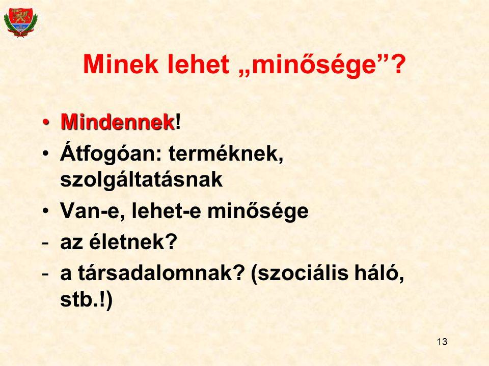 """13 Minek lehet """"minősége .MindennekMindennek."""