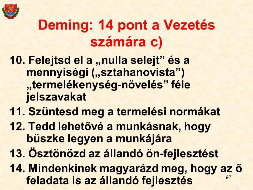 97 Deming: 14 pont a Vezetés számára c) 10.