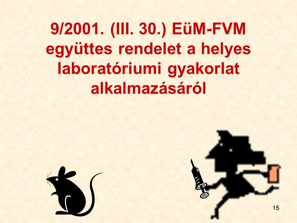 15 9/2001. (III. 30.) EüM-FVM együttes rendelet a helyes laboratóriumi gyakorlat alkalmazásáról