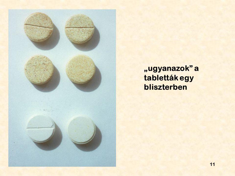 """11 """"ugyanazok a tabletták egy bliszterben"""