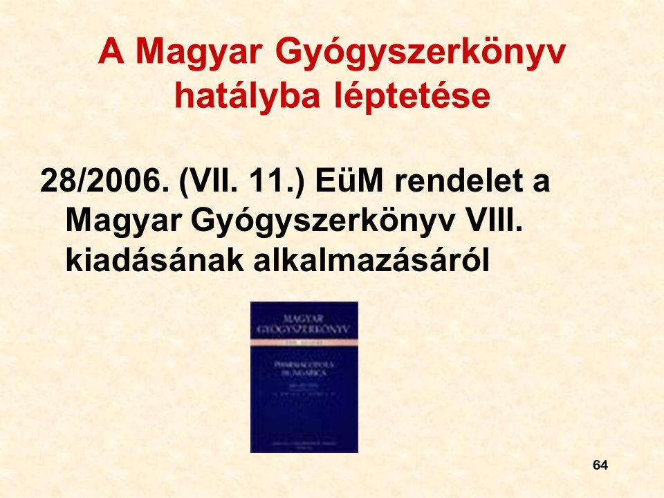 64 A Magyar Gyógyszerkönyv hatályba léptetése 28/2006.