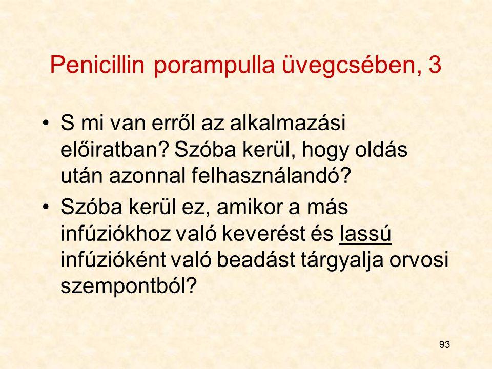 92 Penicillin porampulla üvegcsében, 2 Egyébként, van-e adat a klinikai vizsgálati tervben/jelentésben arról, hogy a feloldás után mennyi idő múlva ad