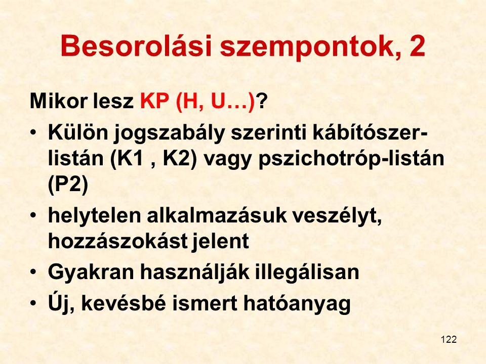 122 Besorolási szempontok, 2 Mikor lesz KP (H, U…).