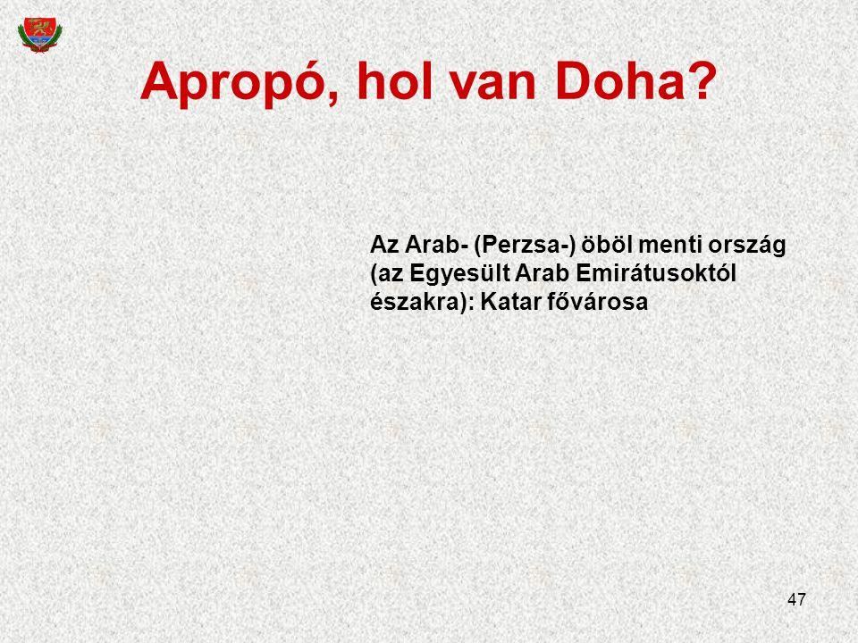 47 Apropó, hol van Doha.