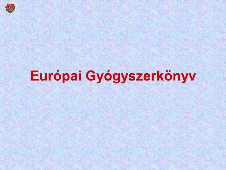 8 Nem (!) az EU/EGT, hanem az Európa Tanács égisze alatt EDQM European Department for the Quality of Medicines Strasbourg Az EU-ban kötelező Nemzeti Gyógyszerkönyvi Bizottságok és küldöttek az Eur.
