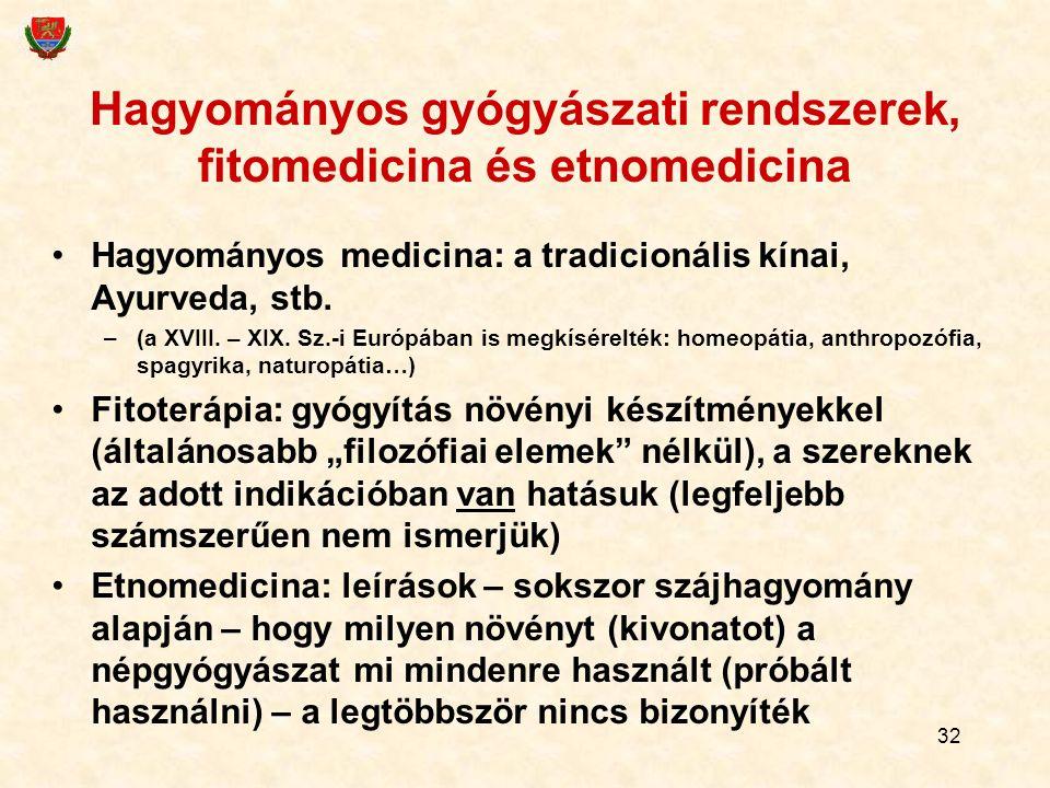 Hagyományos gyógyászati rendszerek, fitomedicina és etnomedicina Hagyományos medicina: a tradicionális kínai, Ayurveda, stb. –(a XVIII. – XIX. Sz.-i E