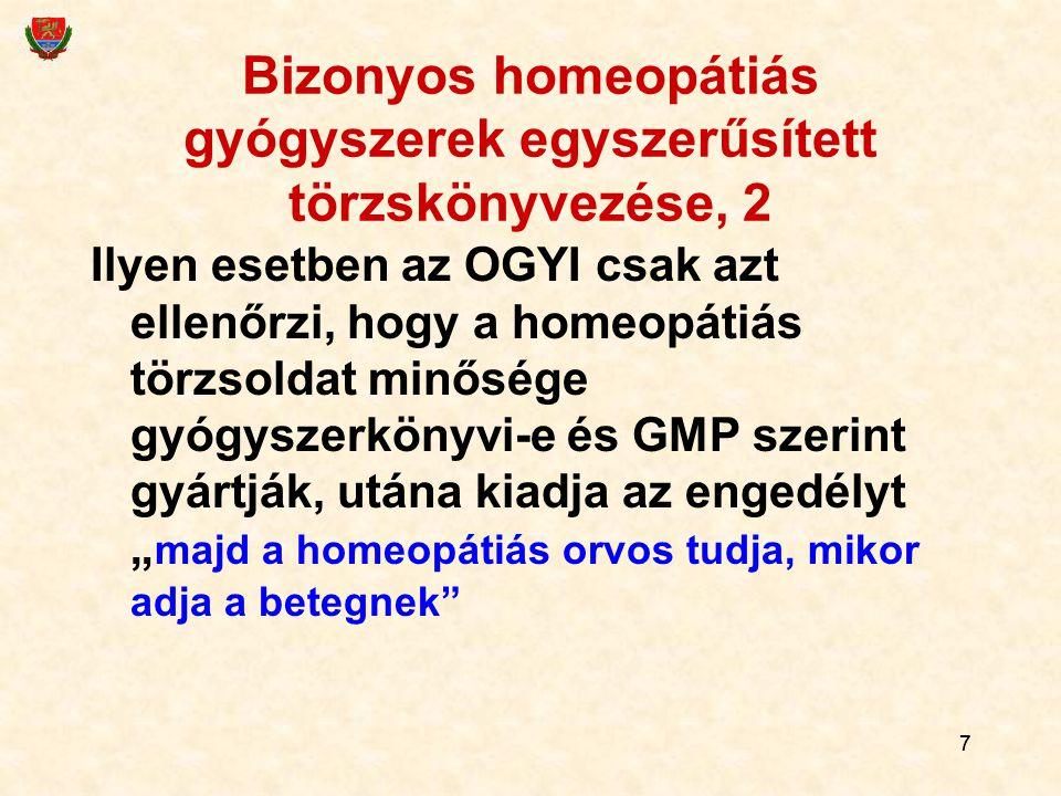 77 Bizonyos homeopátiás gyógyszerek egyszerűsített törzskönyvezése, 2 Ilyen esetben az OGYI csak azt ellenőrzi, hogy a homeopátiás törzsoldat minősége