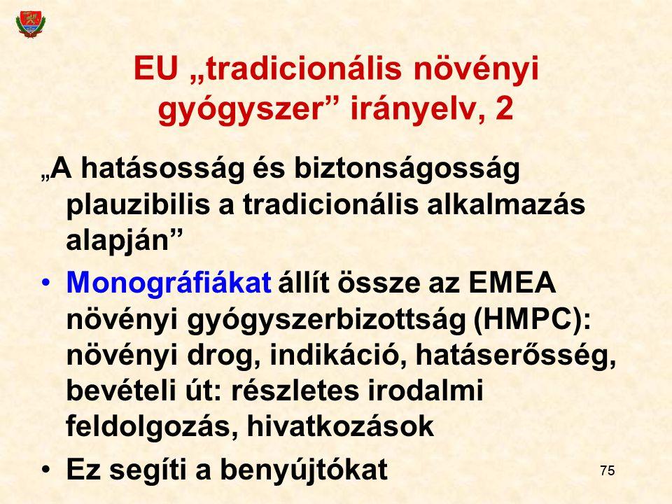 """75 EU """"tradicionális növényi gyógyszer"""" irányelv, 2 """"A hatásosság és biztonságosság plauzibilis a tradicionális alkalmazás alapján"""" Monográfiákat állí"""