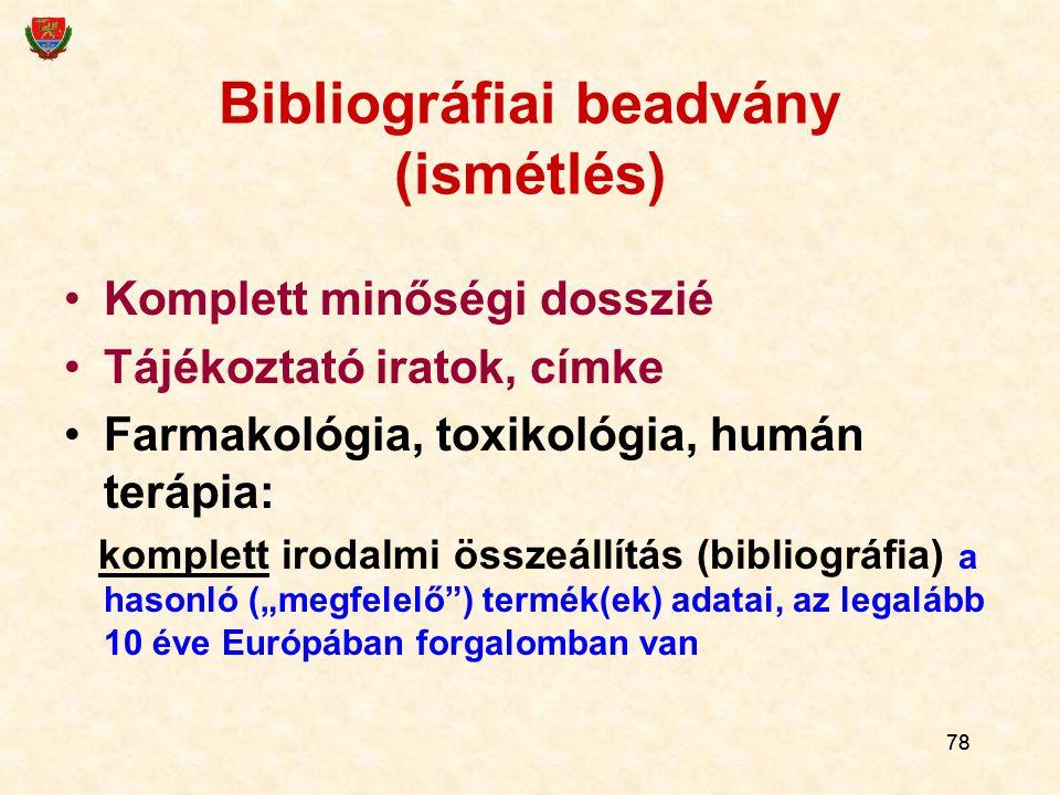 78 Bibliográfiai beadvány (ismétlés) Komplett minőségi dosszié Tájékoztató iratok, címke Farmakológia, toxikológia, humán terápia: komplett irodalmi ö