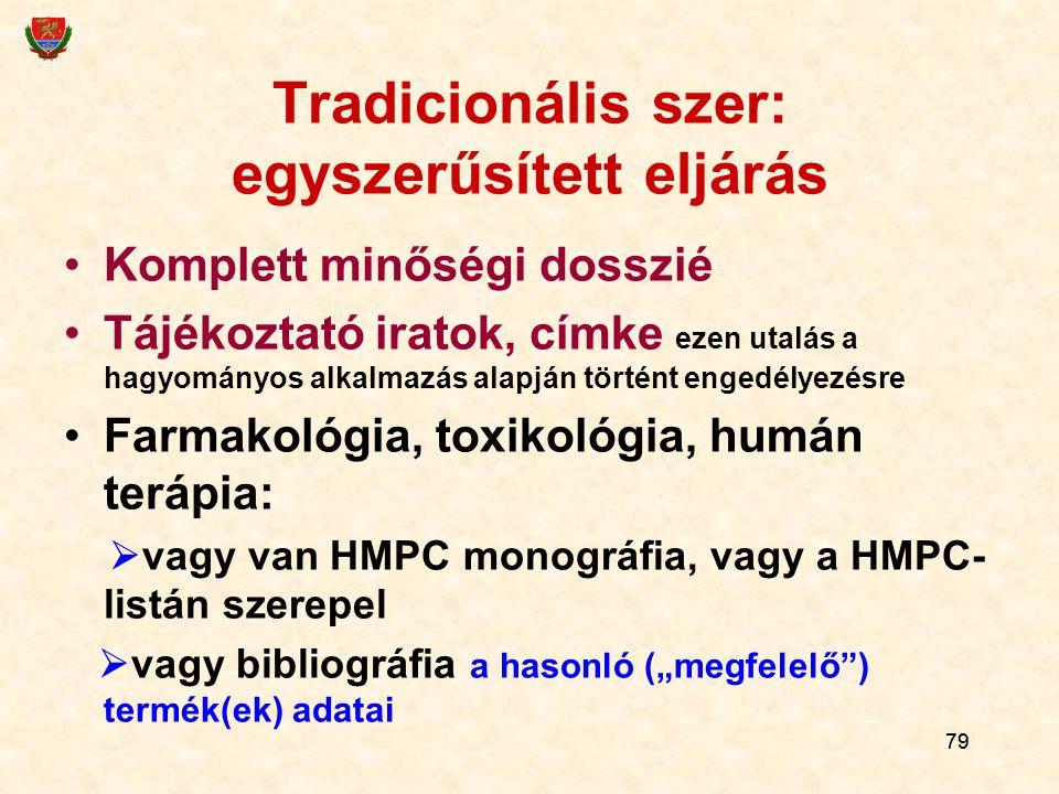 79 Tradicionális szer: egyszerűsített eljárás Komplett minőségi dosszié Tájékoztató iratok, címke ezen utalás a hagyományos alkalmazás alapján történt