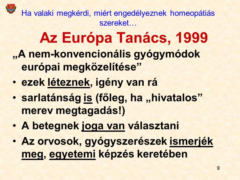 """99 Az Európa Tanács, 1999 """"A nem-konvencionális gyógymódok európai megközelítése"""" ezek léteznek, igény van rá sarlatánság is (főleg, ha """"hivatalos"""" me"""
