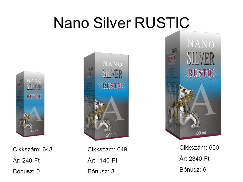 Nano Silver RUSTIC Cikkszám: 648 Ár: 240 Ft Bónusz: 0 Cikkszám: 649 Ár: 1140 Ft Bónusz: 3 Cikkszám: 650 Ár: 2340 Ft Bónusz: 6
