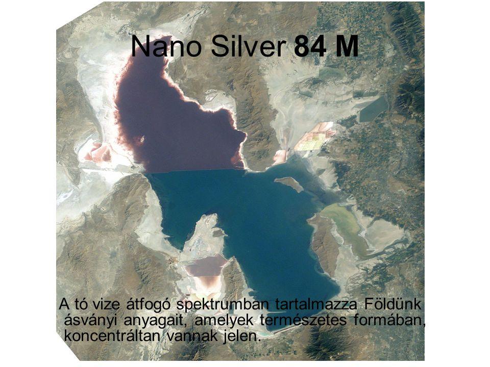 Nano Silver 84 M A tó vize átfogó spektrumban tartalmazza Földünk ásványi anyagait, amelyek természetes formában, koncentráltan vannak jelen.