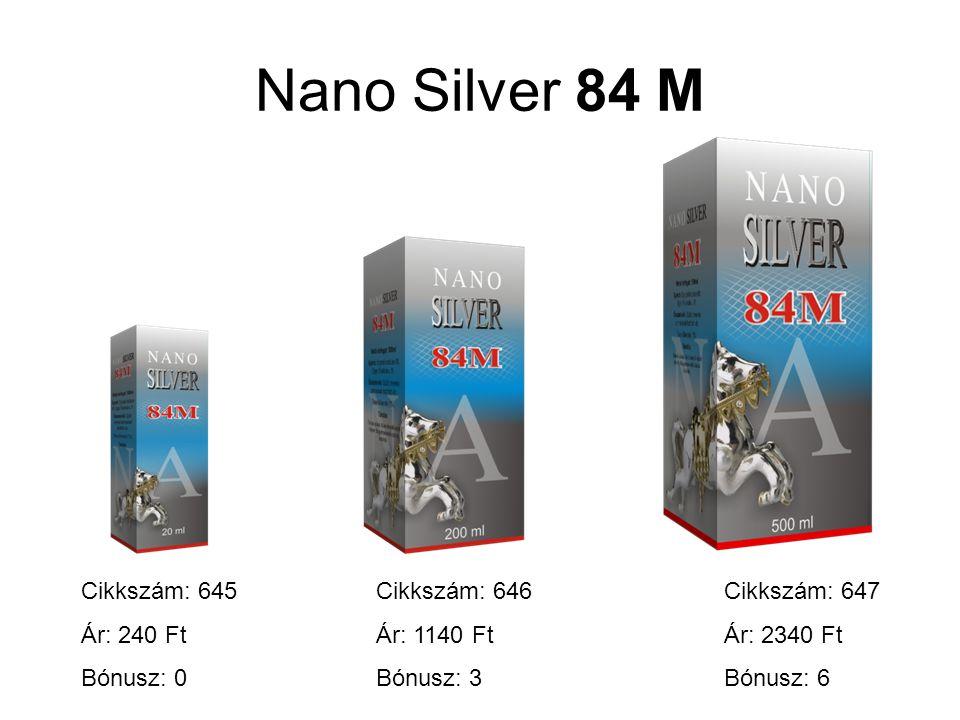 Nano Silver 84 M Cikkszám: 645 Ár: 240 Ft Bónusz: 0 Cikkszám: 646 Ár: 1140 Ft Bónusz: 3 Cikkszám: 647 Ár: 2340 Ft Bónusz: 6